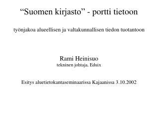 """""""Suomen kirjasto"""" - portti tietoon työnjakoa alueellisen ja valtakunnallisen tiedon tuotantoon"""