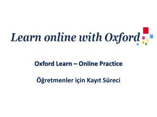 Oxford  Learn  – Online  Practice Öğretmenler için Kayıt Süreci