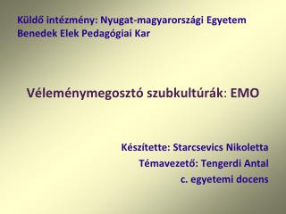 Küldő intézmény: Nyugat-magyarországi Egyetem Benedek Elek Pedagógiai Kar