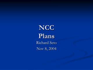 NCC Plans