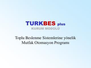 TURK BES plus KURUM MODÜLÜ