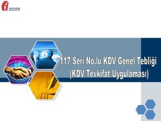 117 Seri No.lu KDV Genel Tebli?i  (KDV Tevkifat Uygulamas?)