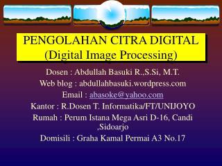 PENGOLAHAN CITRA DIGITAL (Digital Image Processing)