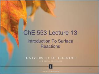 ChE 553 Lecture 13