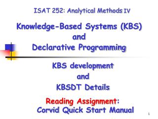 ISAT  252 : Analytical Methods  IV Knowledge-Based Systems (KBS) and  Declarative Programming