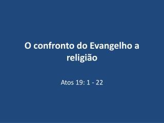 O confronto do Evangelho a religião