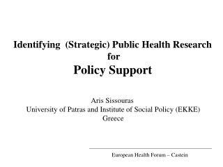 Identifying  (Strategic) Public Health Research  for Policy Support