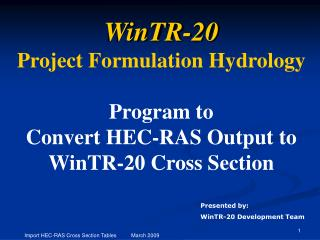WinTR-20 Project Formulation Hydrology Program to Convert HEC-RAS Output to WinTR-20 Cross Section