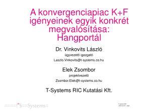 A k onvergenciapiac K+F igényeinek egyik konkrét megvalósítása:  Hangportál