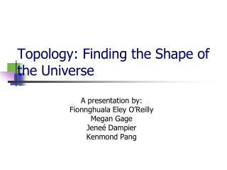 Topology: Finding the Shape of the Universe