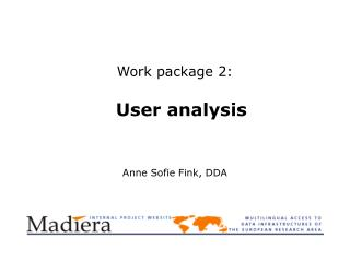 Work package 2: User analysis Anne Sofie Fink, DDA