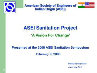 ASEI Sanitation Project 'A Vision For Change' Presented at the 2008 ASEI Sanitation Symposium