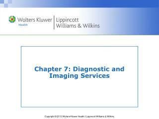 Chapter 7:  Diagnostic and Imaging Services