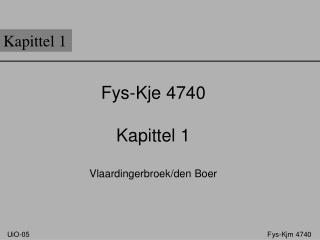 Fys-Kje 4740 Kapittel 1 Vlaardingerbroek/den Boer