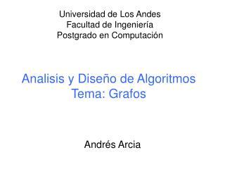 Analisis y Diseño de Algoritmos Tema: Grafos