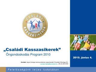 """""""Családi Kasszasikerek"""" Öngondoskodás Program 2010"""