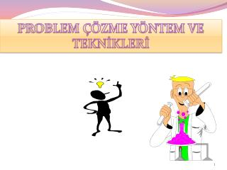 PROBLEM ��ZME Y�NTEM VE TEKN?KLER?