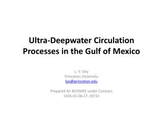Ultra-Deepwater Circulation Processes in the Gulf of Mexico