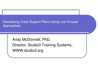 Developing Crisis Support Plans Using Low Arousal Approaches..