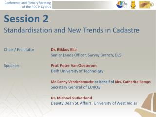Session 2 Standardisation and New Trends in Cadastre