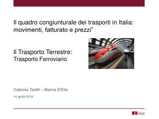"""Il quadro congiunturale dei trasporti in Italia: movimenti, fatturato e prezzi"""""""