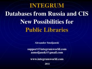 INTEGRUM Databases from Russia and CIS New Possibilities for  Public Libraries