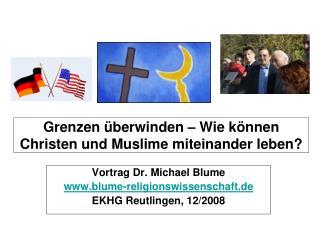 Grenzen überwinden – Wie können Christen und Muslime miteinander leben?