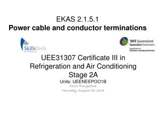 EKAS 2.1.5.1 Power cable and conductor terminations
