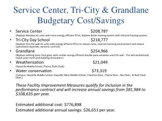Service Center, Tri-City & Grandlane Budgetary Cost/Savings