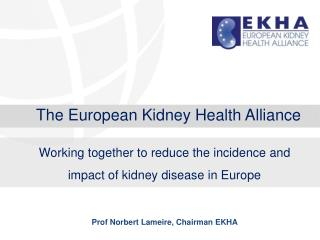 The European Kidney Health Alliance