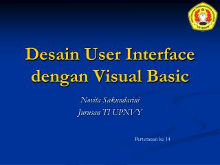Desain  User Interface  dengan  Visual Basic