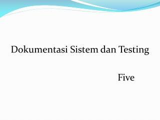 Dokumentasi Sistem dan Testing