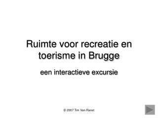 Ruimte voor recreatie en toerisme in Brugge