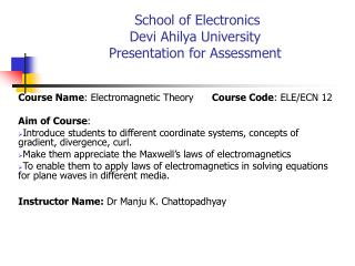 Course Name : Electromagnetic Theory       Course Code : ELE/ECN 12  Aim of Course :
