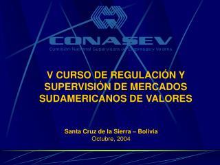 V CURSO DE REGULACIÓN Y SUPERVISIÓN DE MERCADOS SUDAMERICANOS DE VALORES
