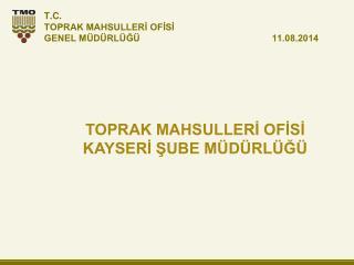 TOPRAK MAHSULLERİ OFİSİ KAYSERİ ŞUBE MÜDÜRLÜĞÜ