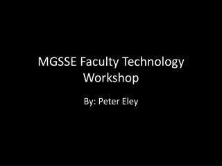 MGSSE Faculty Technology Workshop