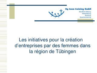 Les initiatives pour la  création d'entreprises par des femmes dans la région de Tübingen