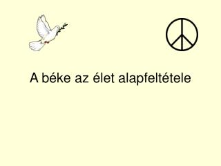 A béke az élet alapfeltétele
