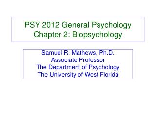 PSY 2012 General Psychology Chapter 2: Biopsychology
