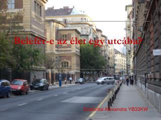 Belefér-e az élet egy utcába?