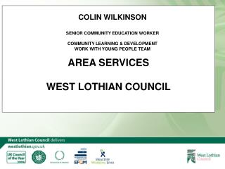 COLIN WILKINSON SENIOR COMMUNITY EDUCATION WORKER COMMUNITY LEARNING & DEVELOPMENT