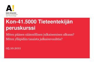 Kon-41.5000 Tieteentekijän peruskurssi