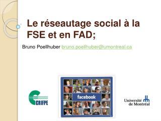 Le réseautage social à la FSE et en FAD;