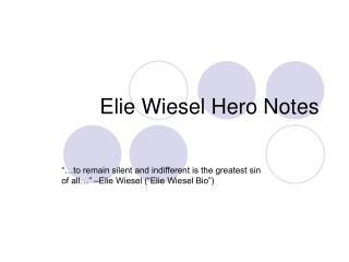 Elie Wiesel Hero Notes