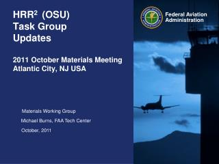 HRR2  OSU   Task Group Updates  2011 October Materials Meeting Atlantic City, NJ USA