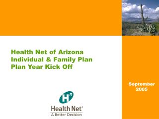 Health Net of Arizona Individual  Family Plan Plan Year Kick Off