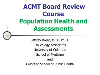ACMT Board Review Course  Population Health and Assessments