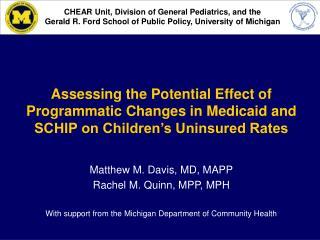 Matthew M. Davis, MD, MAPP Rachel M. Quinn, MPP, MPH