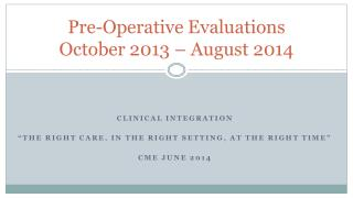 Pre-Operative Evaluations October 2013 – August 2014